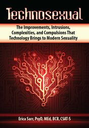 Image of Technosexual: The Improvements, Intrusions, Complexities, and Compulsi