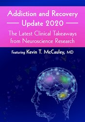 Addiction and Recovery Update 2020: The Latest Clinical Takeaways from Neuroscience Research 1