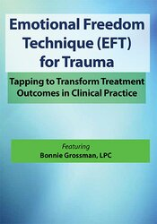 Emotional Freedom Techniques (EFT) for Trauma: Tapping to Transform Treatment Outcomes in Clinical Practice 1