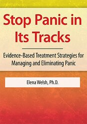 Stop Panic In Its Tracks: Evidence-Based Treatment Strategies for Managing and Eliminating Panic Attacks 1