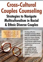 Cross-Cultural Couples Counseling: Strategies to Navigate Multiculturalism in Racial & Ethnic Diverse Couples 1