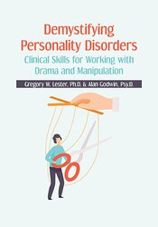 Demystifying Personality Disorders: Clinical Skills for Working with Drama and Manipulation 1