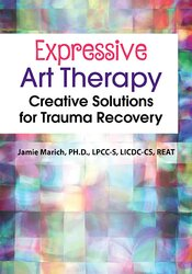 Expressive Art Therapy: Creative Solutions for Trauma Recovery 1