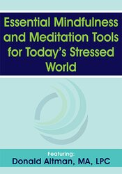 Essential Mindfulness and Meditation Tools for Today's Stressed World 1
