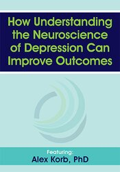 How Understanding the Neuroscience of Depression Can Improve Outcomes 1