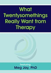 What Twentysomethings Really Want from Therapy 1