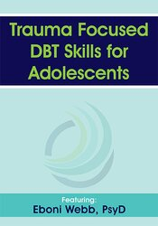 Trauma Focused DBT Skills for Adolescents 1