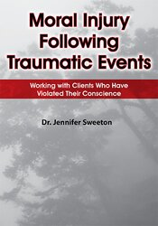Moral Injury Following Traumatic Events: Working with Clients Who Have Violated Their Conscience 1