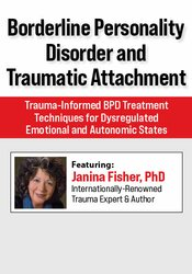 Borderline Personality Disorder and Traumatic Attachment: Trauma-Informed BPD Treatment Techniques for Dysregulated Emotional and Autonomic States 1