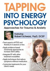 Tapping into Energy Psychology: Approaches for Trauma & Anxiety 1