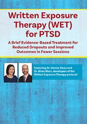 Written Exposure Therapy (WET) for PTSD: A Brief Evidence-Based Treatment for Reduced Dropouts and Improved Outcomes in Fewer Sessions 1