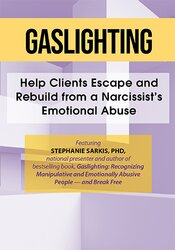 Gaslighting: Help Clients Escape and Rebuild from a Narcissist's Emotional Abuse 1