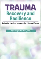 Trauma Recovery and Resilience: Embodied Practices Incorporating Polyvagal Theory 1