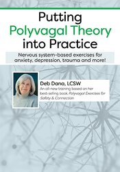 Putting Polyvagal Theory into Practice: Nervous-system based Exercises for Anxiety, Depression, Trauma and more 1