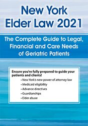 New York Elder Law 2021: The Complete Guide to Legal, Financial and Care Needs of Geriatric Patients 1