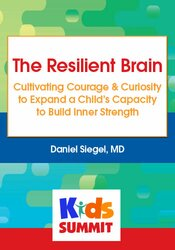 The Resilient Brain: Cultivating Courage & Curiosity to Expand a Child's Capacity to Build Inner Strength 1