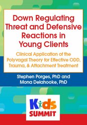 Down Regulating Threat and Defensive Reactions in Young Clients: Clinical Application of the Polyvagal Theory for Effective ODD, Trauma, & Attachment Treatment 1