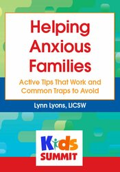 Helping Anxious Families: Active Tips That Work and Common Traps to Avoid 1
