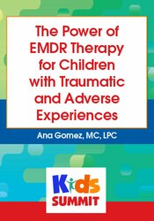 The Power of EMDR Therapy for Children with Traumatic and Adverse Experiences 1