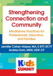 Strengthening Connection and Community: Mindfulness Practices for Professionals, Educators, and Families 1
