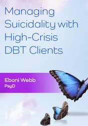Managing Suicidality with High-Crisis DBT Clients 1