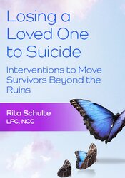 Losing a Loved One to Suicide: Interventions to Move Survivors Beyond the Ruins 1