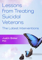 Lessons from Treating Suicidal Veterans: The Latest Interventions 1