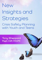 New Insights and Strategies: Crisis Safety Planning with Youth and Teens 1