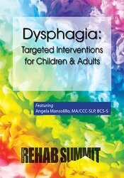 Dysphagia: Targeted Interventions for Children & Adults