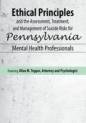 Ethical Principles and the Assessment, Treatment, and Management of Suicide Risks for Pennsylvania Mental Health Professionals
