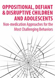 Image of Oppositional, Defiant & Disruptive Children & Adolescents: Non-Medicat