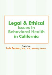 Legal and Ethical Issues in Behavioral Health in California 1
