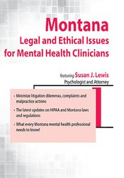 Montana Legal and Ethical Issues for Mental Health Clinicians 1