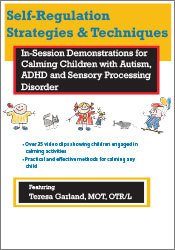 Self-Regulation Strategies & Techniques: In-Session Demonstrations for Calming Children with Autism, ADHD & Sensory Processing Disorder 1