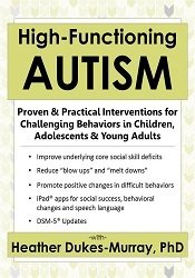 High-Functioning Autism: Proven & Practical Interventions for Challeng