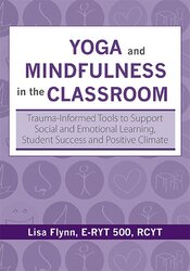 Image of Yoga and Mindfulness in the Classroom: Tools to Improve Self-Regulatio
