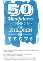 Image of 50 Mindfulness Techniques for Children & Teens