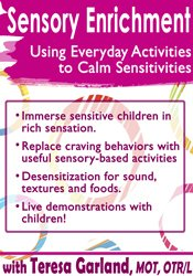 Image of Sensory Enrichment: Using Everyday Activities to Calm Sensitivities an