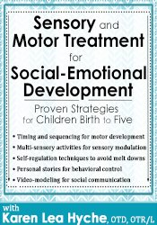 Sensory and Motor Treatment for Social-Emotional Development: Proven S