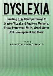 Image of Dyslexia: Building NEW Neuropathways to Master Visual and Auditory Mem