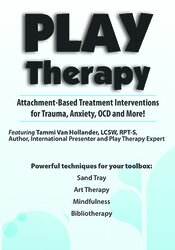 Image of Play Therapy: Attachment-Based Treatment Interventions for Trauma, Anx