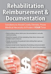 Image of Rehabilitation Reimbursement & Documentation: Solutions to Avoid Costl
