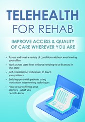 Image of Telehealth for Rehab: Improve Access & Quality of Care Wherever You Ar