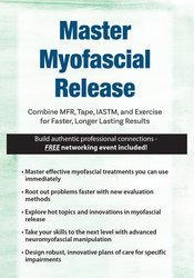 Image of Master Myofascial Release: Combine MFR, Tape, IASTM, and Exercise for