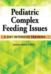 Image of Pediatric Complex Feeding Issues: 2-Day Intensive Training *Pre-Order*