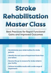 Image of Stroke Rehabilitation Master Class: Best Practices for Rapid Functiona