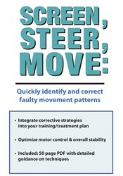 Screen, Steer, Move: Quickly Identify and Correct Faulty Movement Patterns