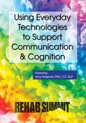 Using Everyday Technologies to Support Communication & Cognition