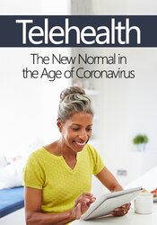 Telehealth: The New Normal in the Age of Coronavirus