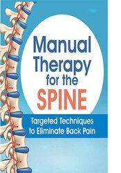 Image of Manual Therapy for the Spine: Targeted Techniques to Eliminate Back Pa
